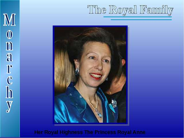 Her Royal Highness The Princess Royal Anne