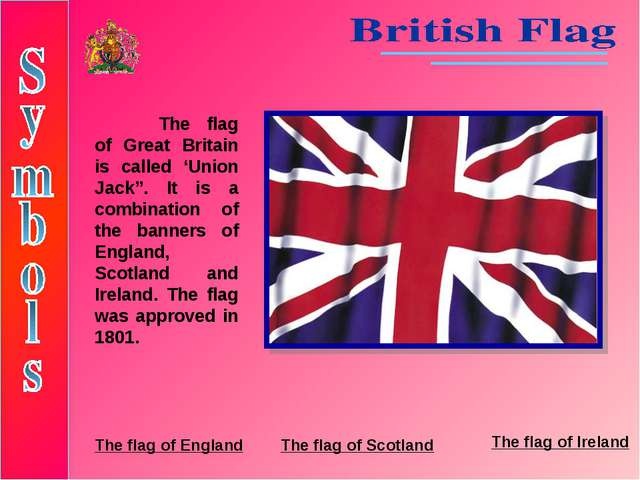 """The flag of Great Britain is called 'Union Jack"""". It is a combination of the..."""