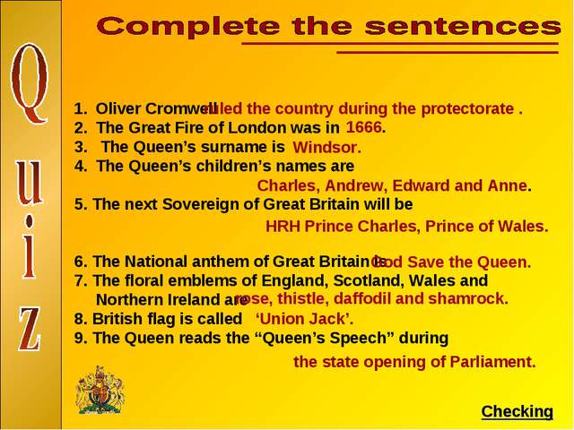 Oliver Cromwell The Great Fire of London was in The Queen's surname is The Qu...