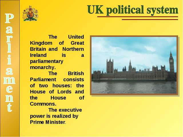 The United Kingdom of Great Britain and Northern Ireland is a parliamentary...