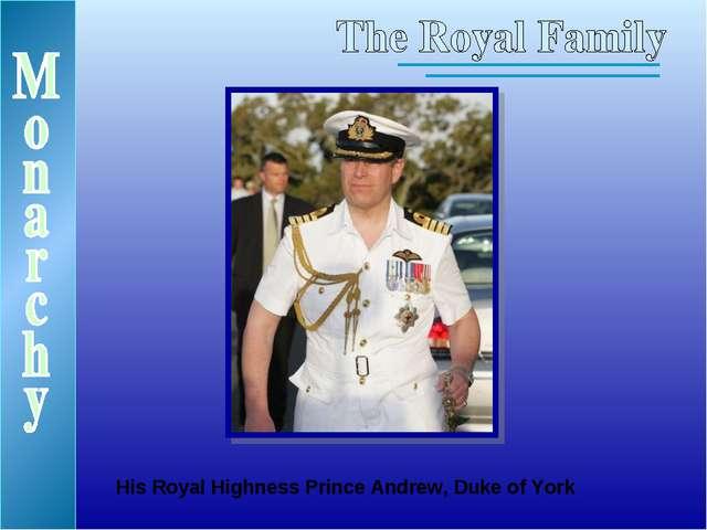 His Royal Highness Prince Andrew, Duke of York