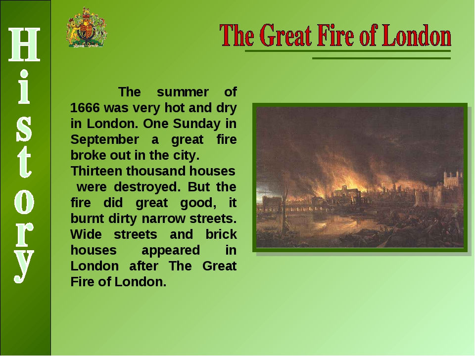 The summer of 1666 was very hot and dry in London. One Sunday in September a...
