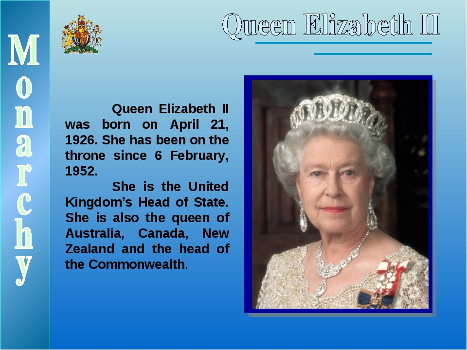 Queen Elizabeth II was born on April 21, 1926. She has been on the throne si...