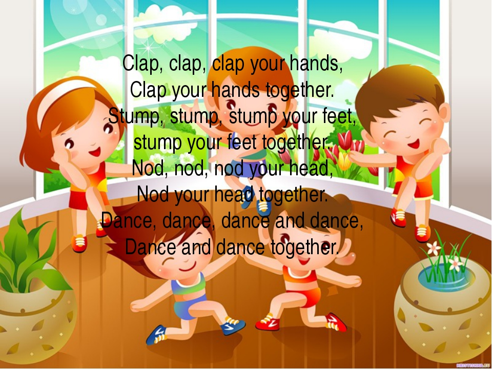Clap, clap, clap your hands, Clap your hands together. Stump, stump, stump yo...