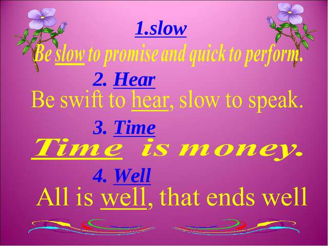 2. Hear 3. Time 4. Well 1.slow