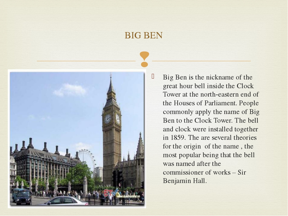 Big Ben is the nickname of the great hour bell inside the Clock Tower at the...