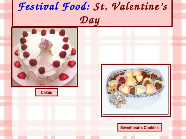 Festival Food: St. Valentine's Day Cakes Sweethearts Cookies