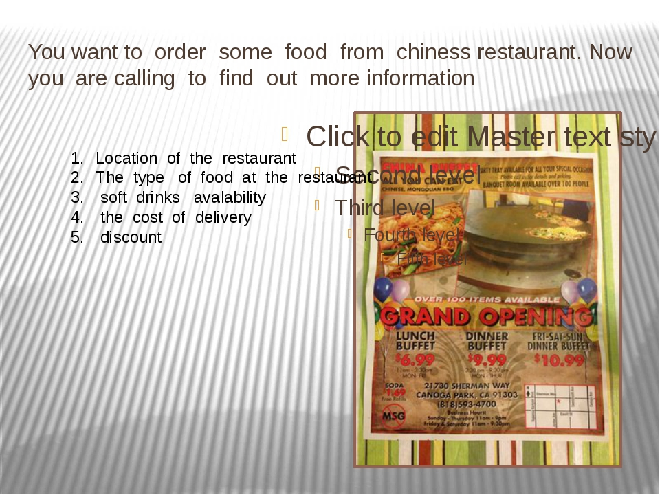 You want to order some food from chiness restaurant. Now you are calling to f...