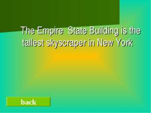 The Empire State Building is the tallest skyscraper in New York back
