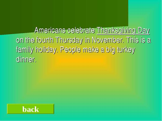 Americans celebrate Thanksgiving Day on the fourth Thursday in November. Thi...