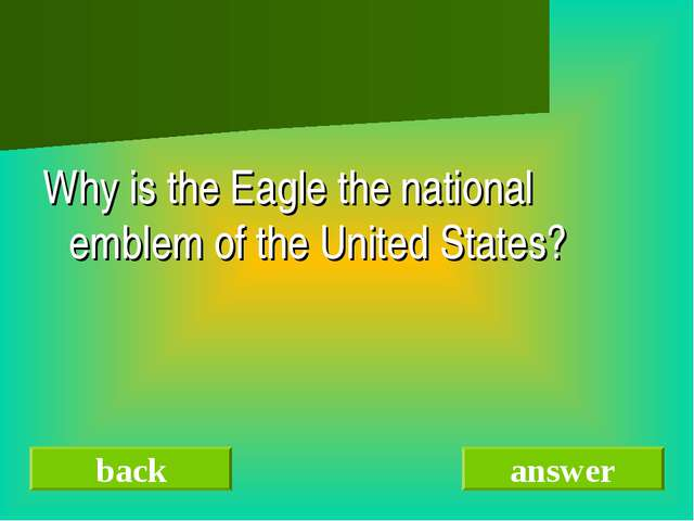 Why is the Eagle the national emblem of the United States? back answer