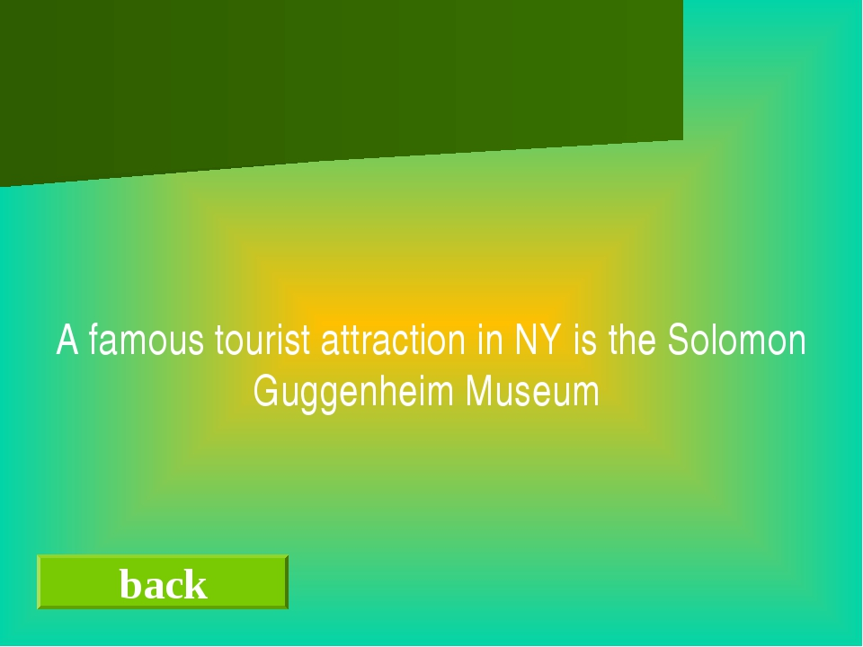 back A famous tourist attraction in NY is the Solomon Guggenheim Museum