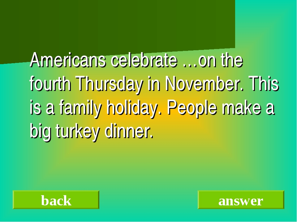 Americans celebrate …on the fourth Thursday in November. This is a family ho...