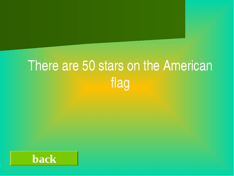 back There are 50 stars on the American flag