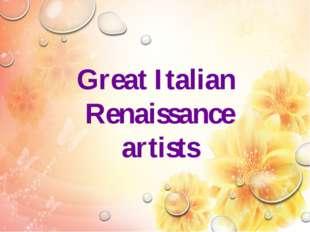Great Italian Renaissance artists