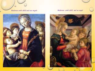 Madonna with child and two angels Madonna with child and an angel