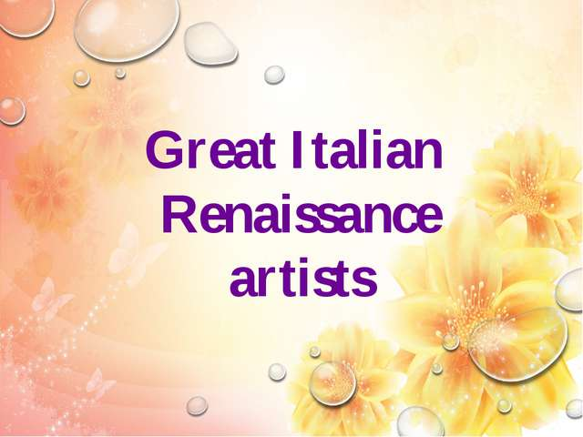 Great Italian Renaissance artists