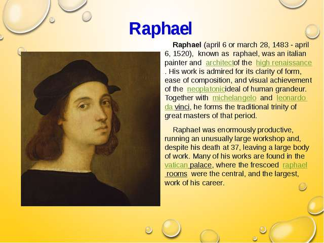 Raphael Raphael (april 6 or march 28, 1483 - april 6, 1520),  known as  rapha...