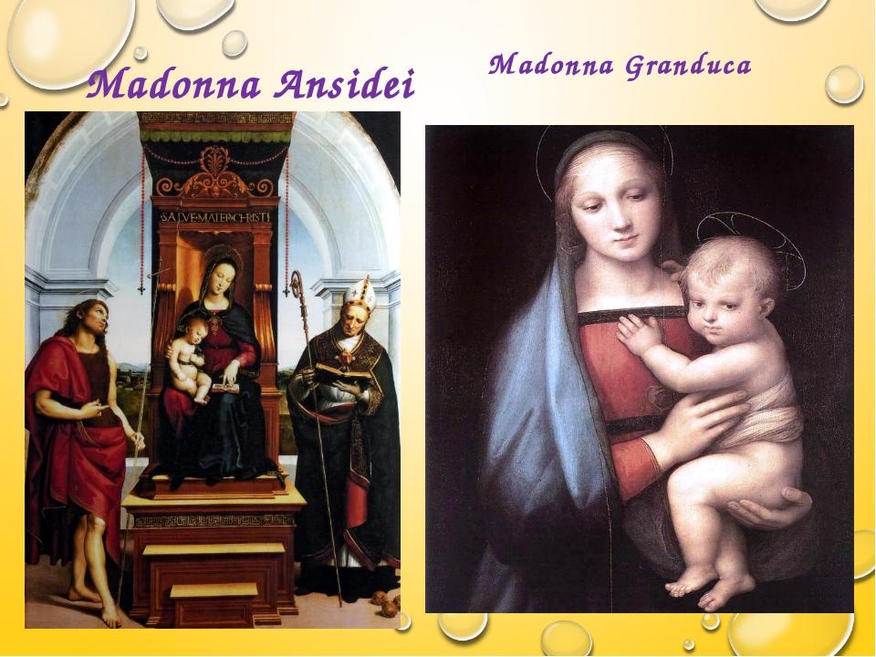 Madonna Ansidei Madonna Granduca