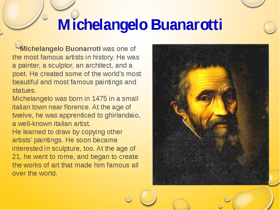 Michelangelo Buanarotti Michelangelo Buonarroti was one of the most famous ar...