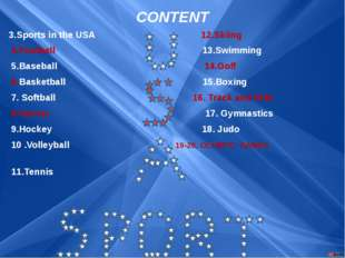 3.Sports in the USA 12.Skiing 4.Football 13.Swimming 5.Baseball  14.Golf