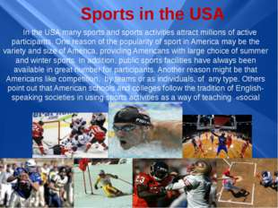 Sports in the USA In the USA many sports and sports activities attract millio