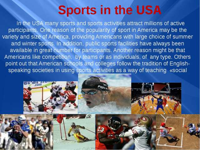 Sports in the USA In the USA many sports and sports activities attract millio...