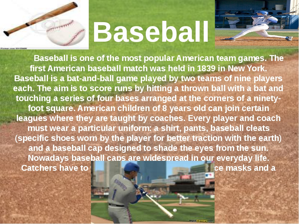 Baseball is one of the most popular American team games. The first American...