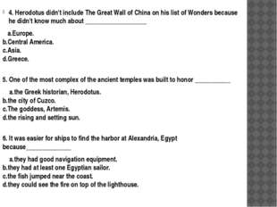 4. Herodotus didn't include The Great Wall of China on his list of Wonders be