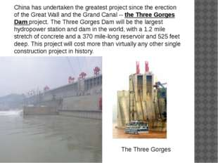 China has undertaken the greatest project since the erection of the Great Wal