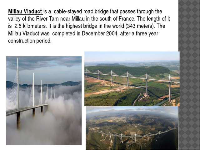 Millau Viaduct is a cable-stayed road bridge that passes through the valley o...