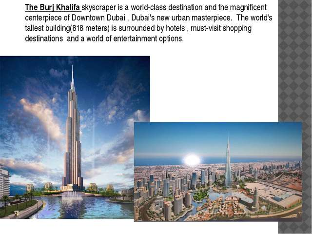 The Burj Khalifa skyscraper is a world-class destination and the magnificent...