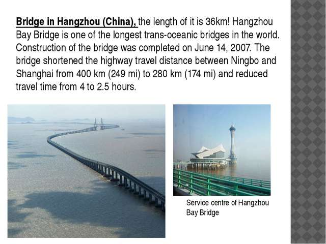 Bridge in Hangzhou (China), the length of it is 36km! Hangzhou Bay Bridge is...