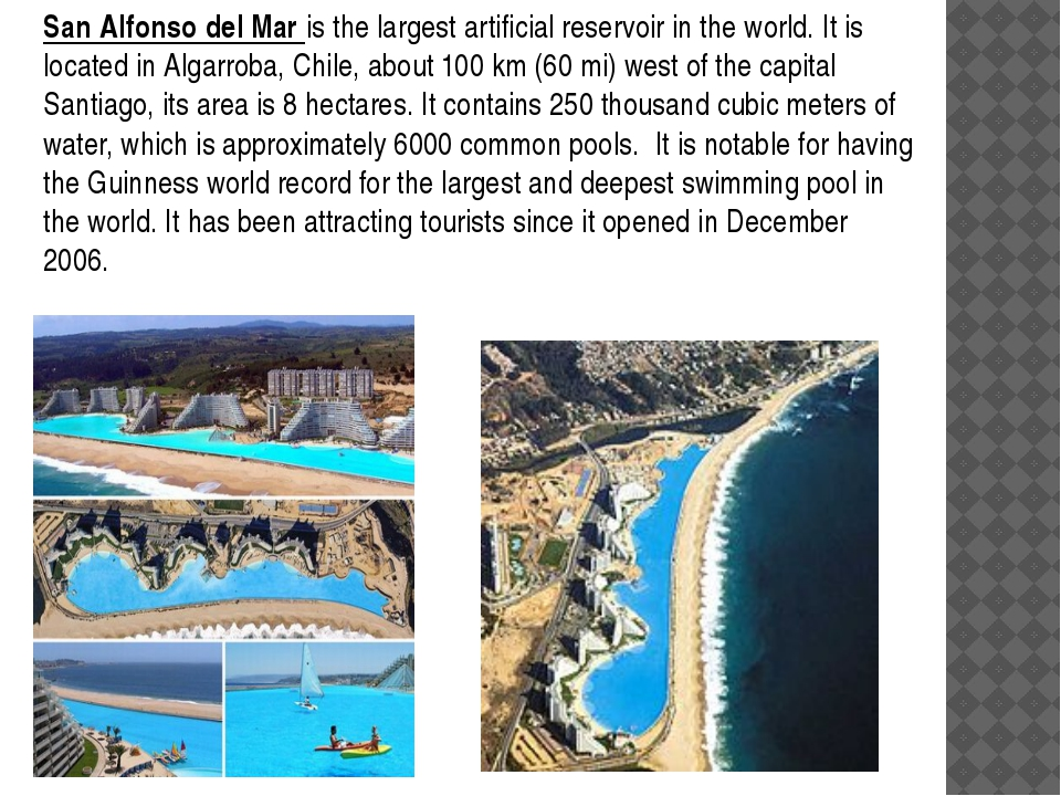San Alfonso del Mar is the largest artificial reservoir in the world. It is l...