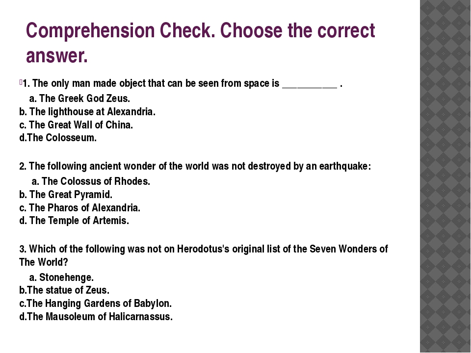 Comprehension Check. Choose the correct answer. 1. The only man made object t...