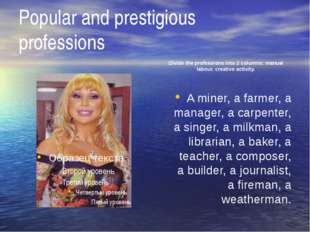 Popular and prestigious professions Divide the professions into 2 columns: ma