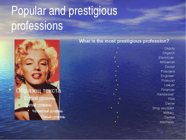 Popular and prestigious professions What is the most prestigious profession?...