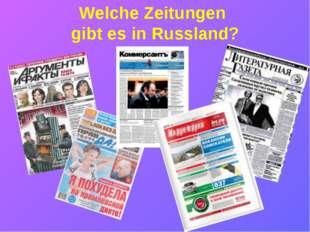 Welche Zeitungen gibt es in Russland?