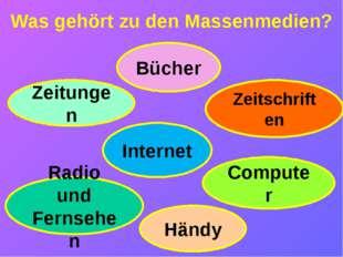 Was gehört zu den Massenmedien? Bücher Zeitungen Zeitschriften Radio und Fern
