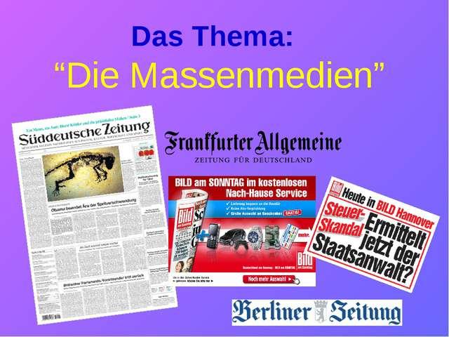 """Das Thema: """"Die Massenmedien"""""""
