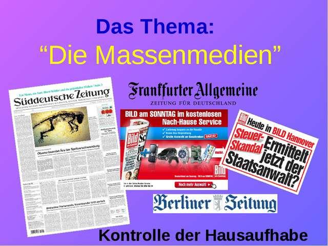 """Das Thema: """"Die Massenmedien"""" Kontrolle der Hausaufhabe"""