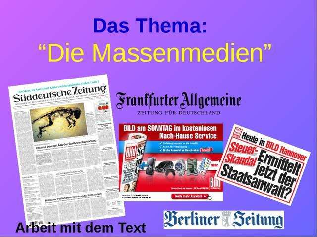 """Das Thema: """"Die Massenmedien"""" Arbeit mit dem Text"""