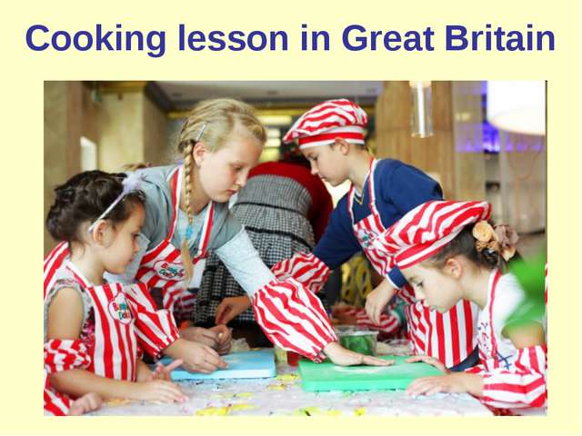 Cooking lesson in Great Britain