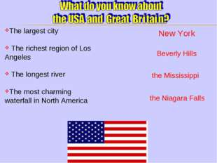 The largest city The richest region of Los Angeles The longest river The most