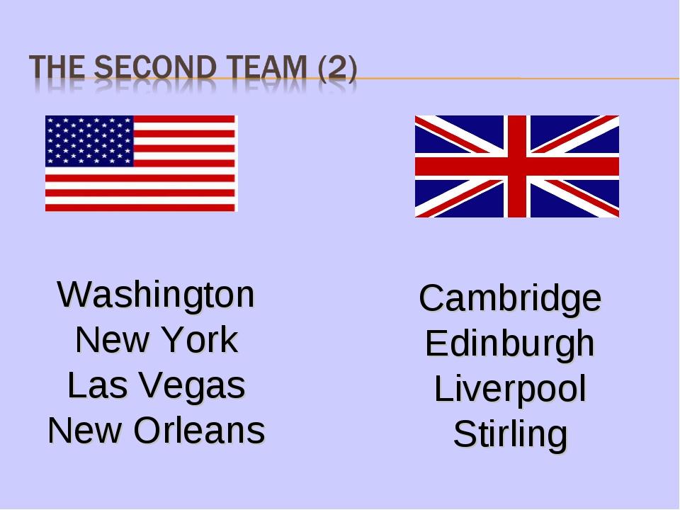 Washington New York Las Vegas New Orleans Cambridge Edinburgh Liverpool Stir...