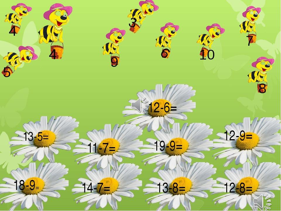 13-5= 18-9= 14-7= 12-8= 13-8= 11-7= 12-6= 12-9= 19-9= 8 9 7 4 5 4 6 3 10