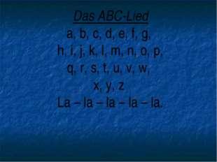 Das ABC-Lied a, b, c, d, e, f, g, h, i, j, k, l, m, n, o, p, q, r, s, t, u, v