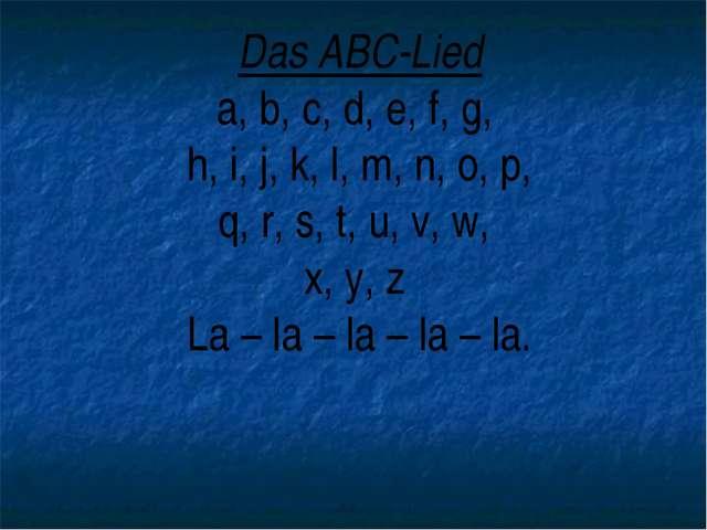 Das ABC-Lied a, b, c, d, e, f, g, h, i, j, k, l, m, n, o, p, q, r, s, t, u, v...