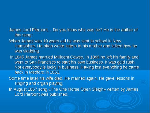 James Lord Pierpont… Do you know who was he? He is the author of this song! W...