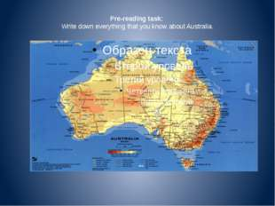 Pre-reading task: Write down everything that you know about Australia.